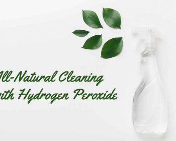 All-Natural Cleaning with Hydrogen Peroxide